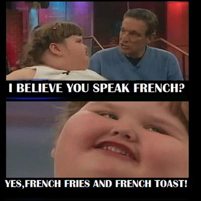 I-believe-You-Speak-French-Yes-French-Fries-And-French-Toast
